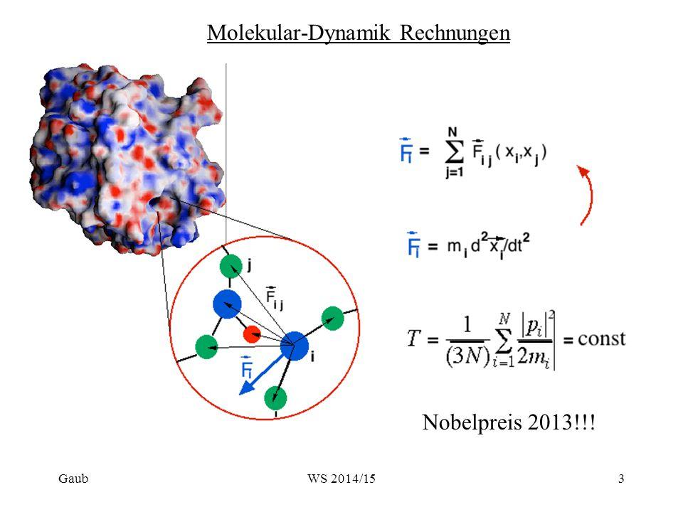 GaubWS 2014/153 Molekular-Dynamik Rechnungen Nobelpreis 2013!!!