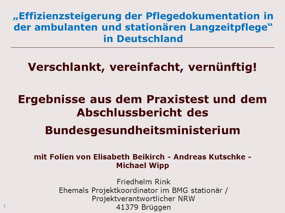 """1 """"Effizienzsteigerung der Pflegedokumentation in der ambulanten und stationären Langzeitpflege"""" in Deutschland Verschlankt, vereinfacht, vernünftig!"""