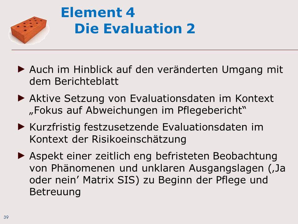 """39 Element 4 Die Evaluation 2 Auch im Hinblick auf den veränderten Umgang mit dem Berichteblatt Aktive Setzung von Evaluationsdaten im Kontext """"Fokus"""