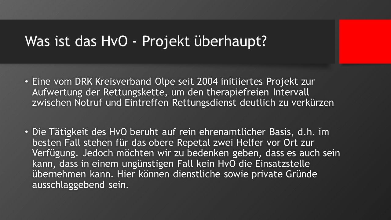 Was ist das HvO - Projekt überhaupt? Eine vom DRK Kreisverband Olpe seit 2004 initiiertes Projekt zur Aufwertung der Rettungskette, um den therapiefre