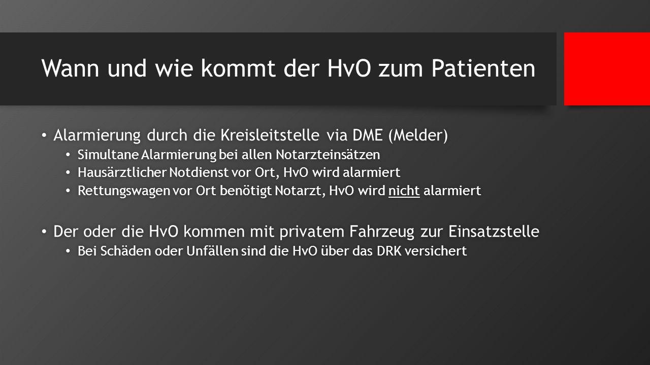Wann und wie kommt der HvO zum Patienten Alarmierung durch die Kreisleitstelle via DME (Melder) Alarmierung durch die Kreisleitstelle via DME (Melder)