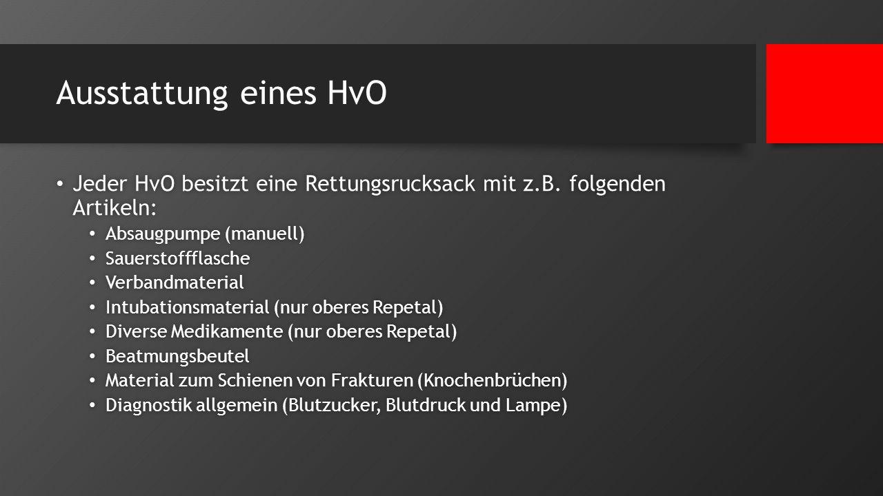 Ausstattung eines HvO Jeder HvO besitzt eine Rettungsrucksack mit z.B. folgenden Artikeln: Jeder HvO besitzt eine Rettungsrucksack mit z.B. folgenden