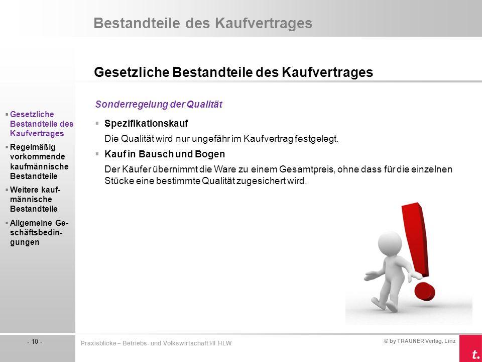 © by TRAUNER Verlag, Linz - 10 - Praxisblicke – Betriebs- und Volkswirtschaft I/II HLW Bestandteile des Kaufvertrages Gesetzliche Bestandteile des Kau