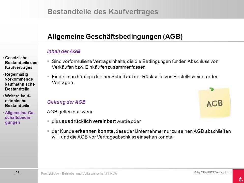 © by TRAUNER Verlag, Linz - 27 - Praxisblicke – Betriebs- und Volkswirtschaft I/II HLW Bestandteile des Kaufvertrages Allgemeine Geschäftsbedingungen