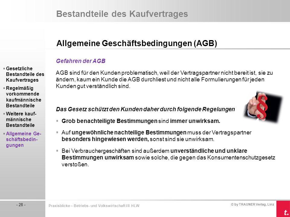 © by TRAUNER Verlag, Linz - 28 - Praxisblicke – Betriebs- und Volkswirtschaft I/II HLW Bestandteile des Kaufvertrages Allgemeine Geschäftsbedingungen