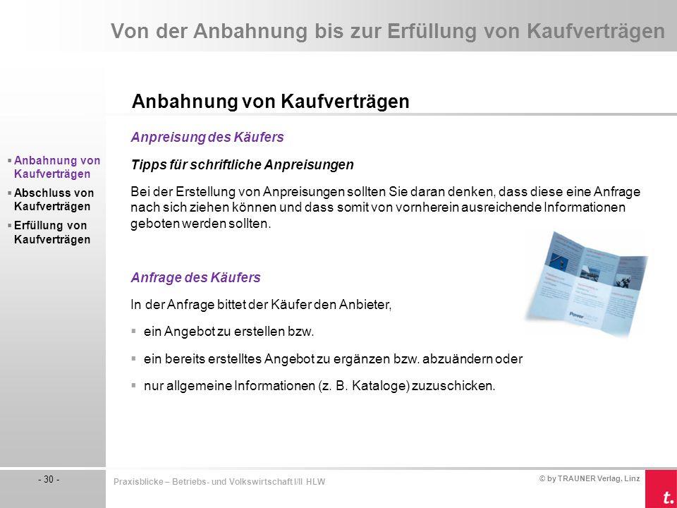 © by TRAUNER Verlag, Linz - 30 - Praxisblicke – Betriebs- und Volkswirtschaft I/II HLW Von der Anbahnung bis zur Erfüllung von Kaufverträgen Anbahnung