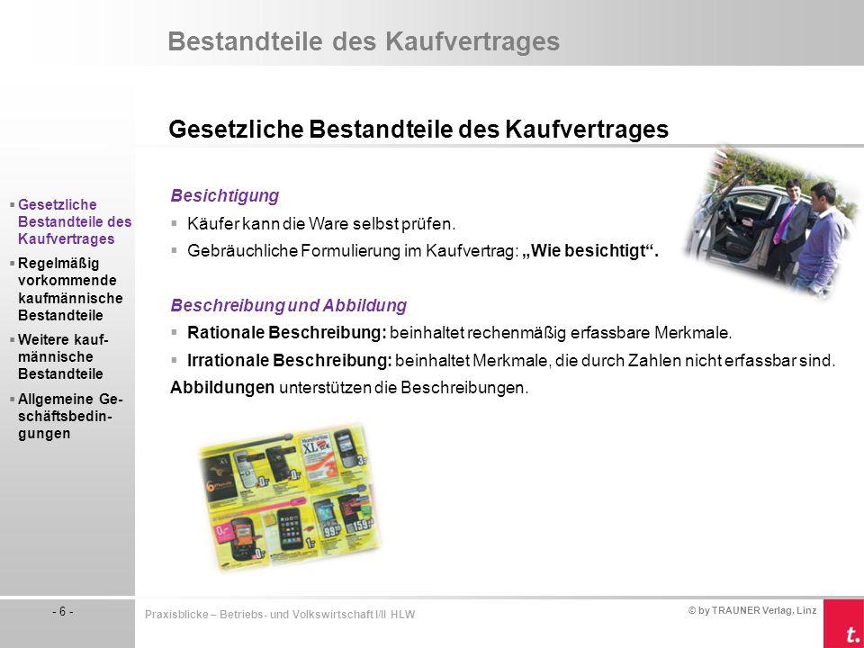 © by TRAUNER Verlag, Linz - 6 - Praxisblicke – Betriebs- und Volkswirtschaft I/II HLW Bestandteile des Kaufvertrages Gesetzliche Bestandteile des Kauf