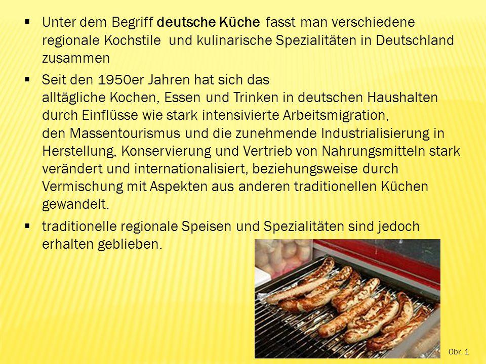  Unter dem Begriff deutsche Küche fasst man verschiedene regionale Kochstile und kulinarische Spezialitäten in Deutschland zusammen  Seit den 1950er Jahren hat sich das alltägliche Kochen, Essen und Trinken in deutschen Haushalten durch Einflüsse wie stark intensivierte Arbeitsmigration, den Massentourismus und die zunehmende Industrialisierung in Herstellung, Konservierung und Vertrieb von Nahrungsmitteln stark verändert und internationalisiert, beziehungsweise durch Vermischung mit Aspekten aus anderen traditionellen Küchen gewandelt.
