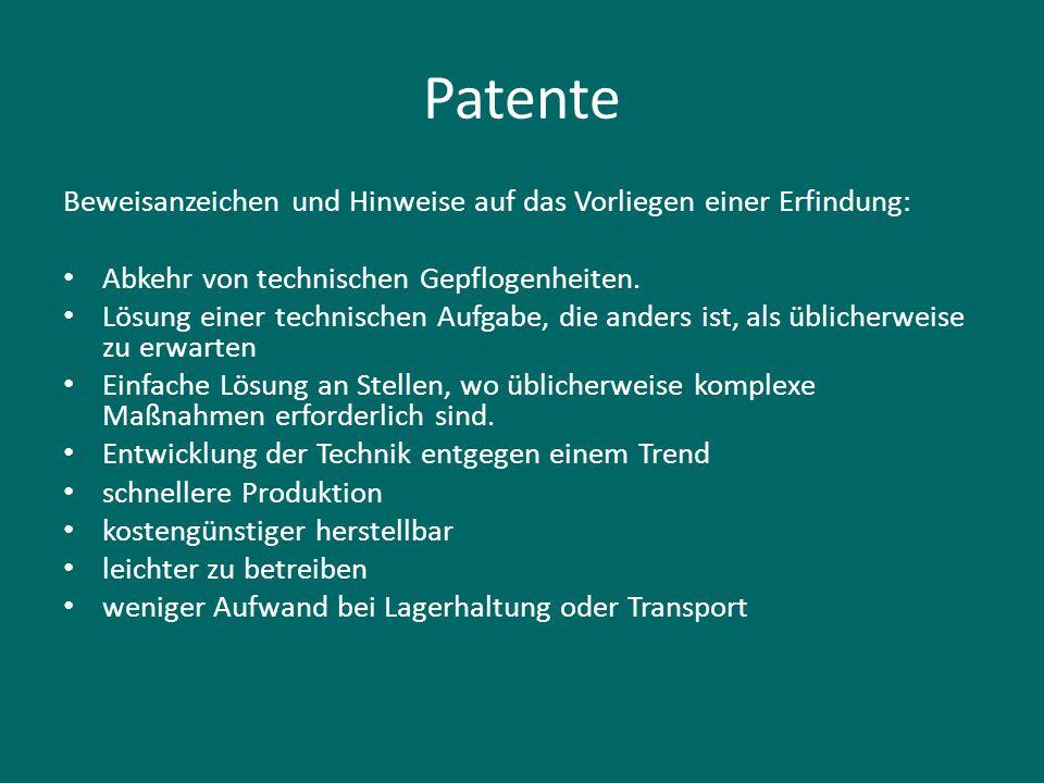 Patente Beweisanzeichen und Hinweise auf das Vorliegen einer Erfindung: Abkehr von technischen Gepflogenheiten. Lösung einer technischen Aufgabe, die