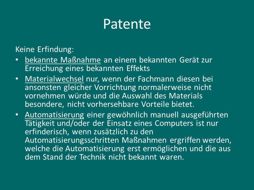 Patente Keine Erfindung: bekannte Maßnahme an einem bekannten Gerät zur Erreichung eines bekannten Effekts Materialwechsel nur, wenn der Fachmann dies