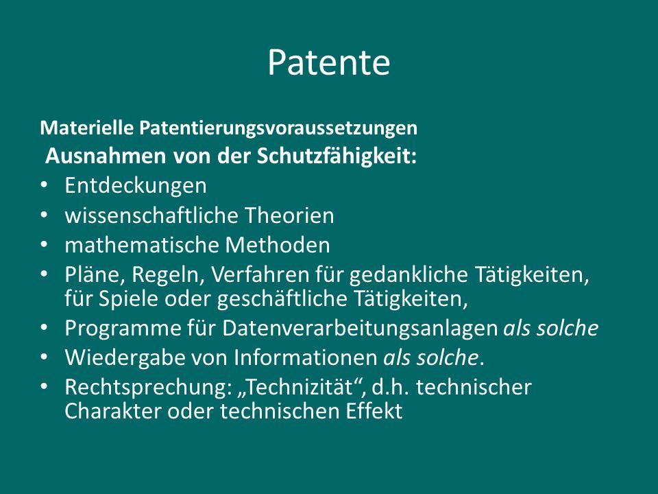 Patente Materielle Patentierungsvoraussetzungen Ausnahmen von der Schutzfähigkeit: Entdeckungen wissenschaftliche Theorien mathematische Methoden Plän