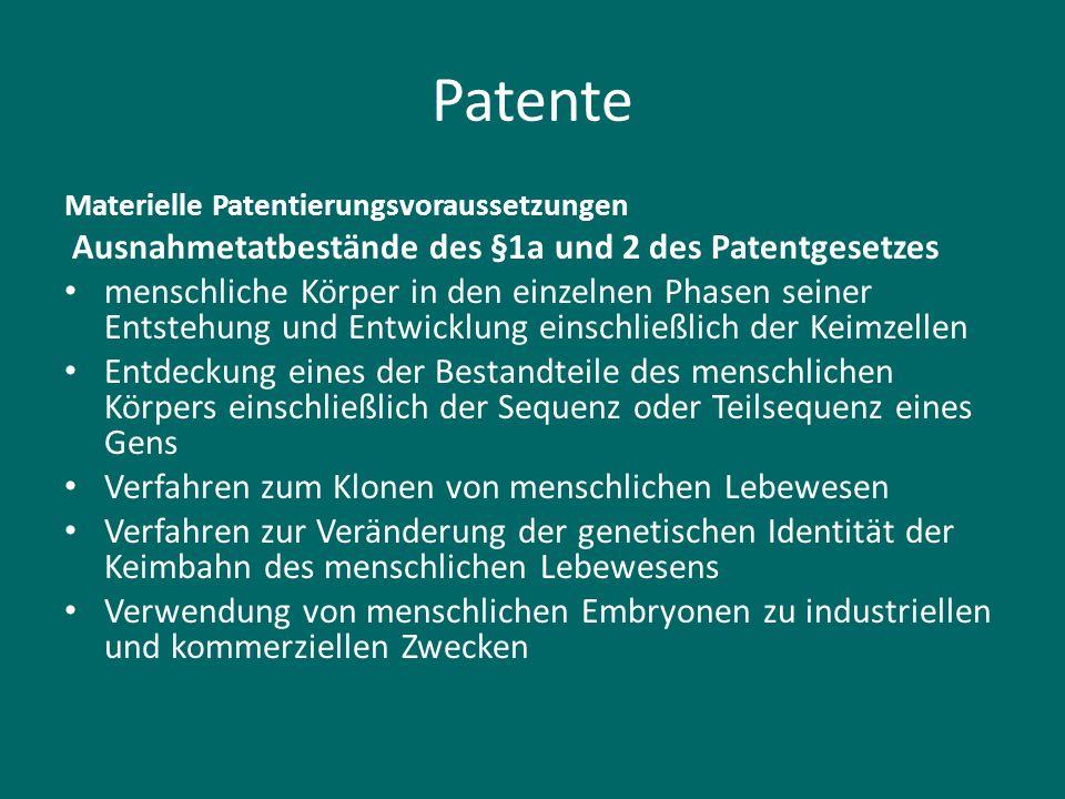 Patente Materielle Patentierungsvoraussetzungen Ausnahmetatbestände des §1a und 2 des Patentgesetzes menschliche Körper in den einzelnen Phasen seiner