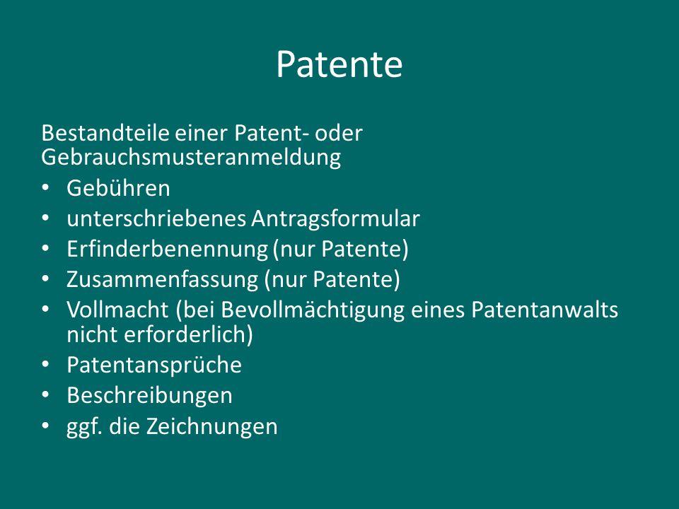 Patente Bestandteile einer Patent- oder Gebrauchsmusteranmeldung Gebühren unterschriebenes Antragsformular Erfinderbenennung (nur Patente) Zusammenfas