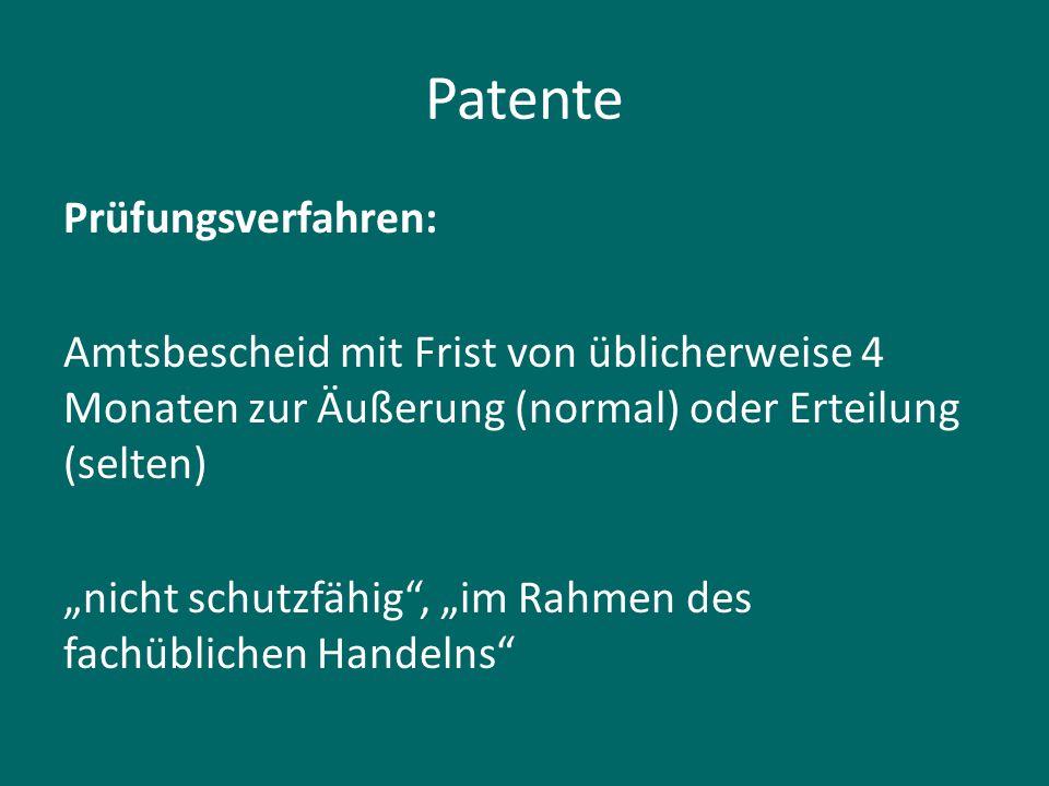 """Patente Prüfungsverfahren: Amtsbescheid mit Frist von üblicherweise 4 Monaten zur Äußerung (normal) oder Erteilung (selten) """"nicht schutzfähig"""", """"im R"""