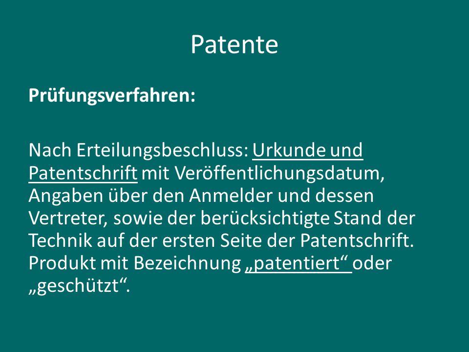 Patente Prüfungsverfahren: Nach Erteilungsbeschluss: Urkunde und Patentschrift mit Veröffentlichungsdatum, Angaben über den Anmelder und dessen Vertre
