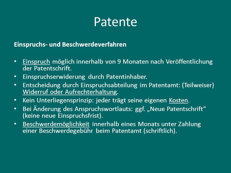 Patente Einspruchs- und Beschwerdeverfahren Einspruch möglich innerhalb von 9 Monaten nach Veröffentlichung der Patentschrift. Einspruchserwiderung du