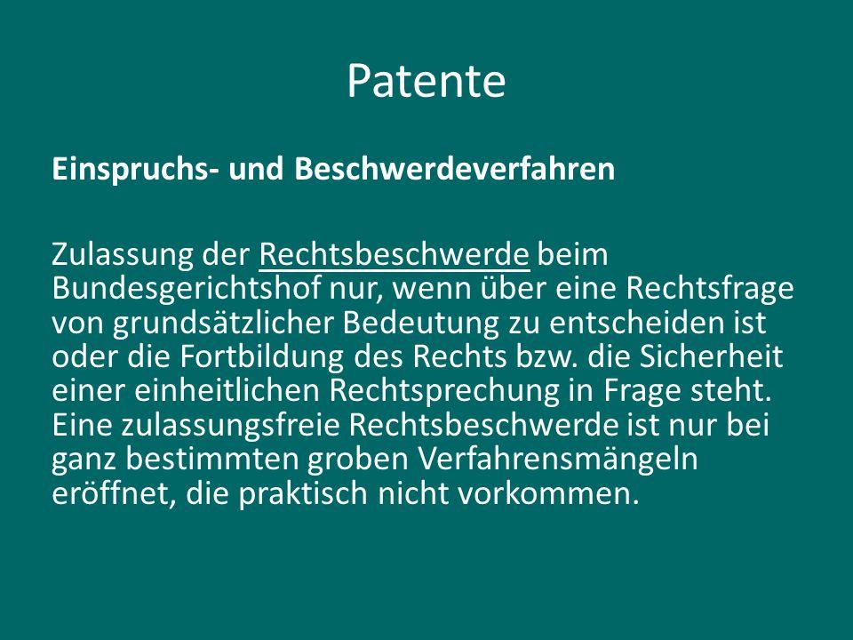 Patente Einspruchs- und Beschwerdeverfahren Zulassung der Rechtsbeschwerde beim Bundesgerichtshof nur, wenn über eine Rechtsfrage von grundsätzlicher