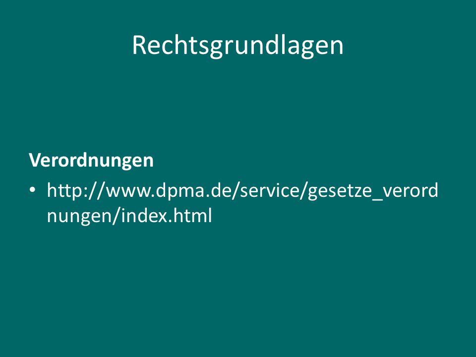 Rechtsgrundlagen Verordnungen http://www.dpma.de/service/gesetze_verord nungen/index.html