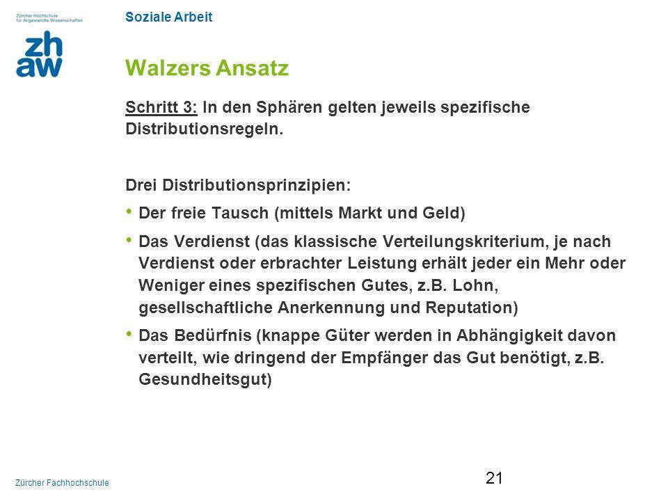 Soziale Arbeit Zürcher Fachhochschule Walzers Ansatz Schritt 3: In den Sphären gelten jeweils spezifische Distributionsregeln. Drei Distributionsprinz