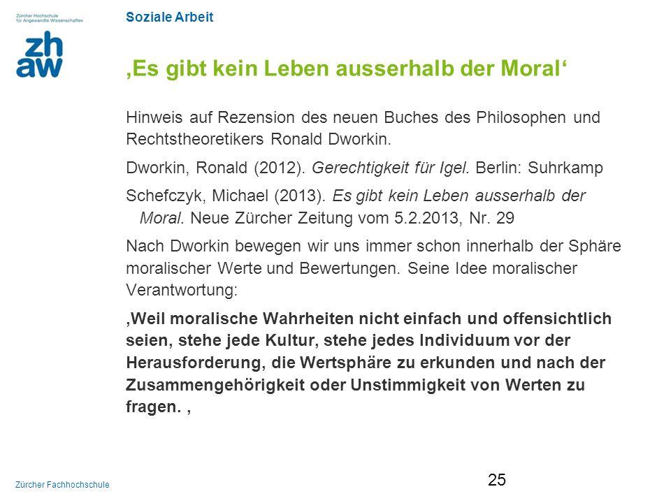 Soziale Arbeit Zürcher Fachhochschule 'Es gibt kein Leben ausserhalb der Moral' Hinweis auf Rezension des neuen Buches des Philosophen und Rechtstheor