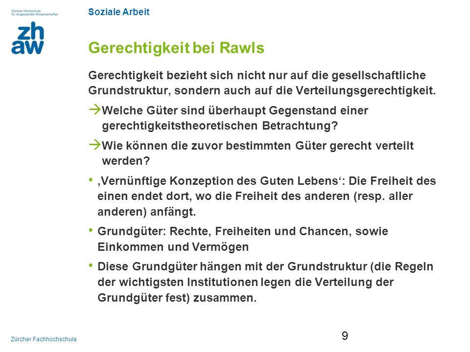 Soziale Arbeit Zürcher Fachhochschule Walzers Ansatz Schritt 2:Unterschiedliche Sphären von Gütern In einer Gemeinschaft existieren unterschiedliche Sphären (Walzers Kernidee).