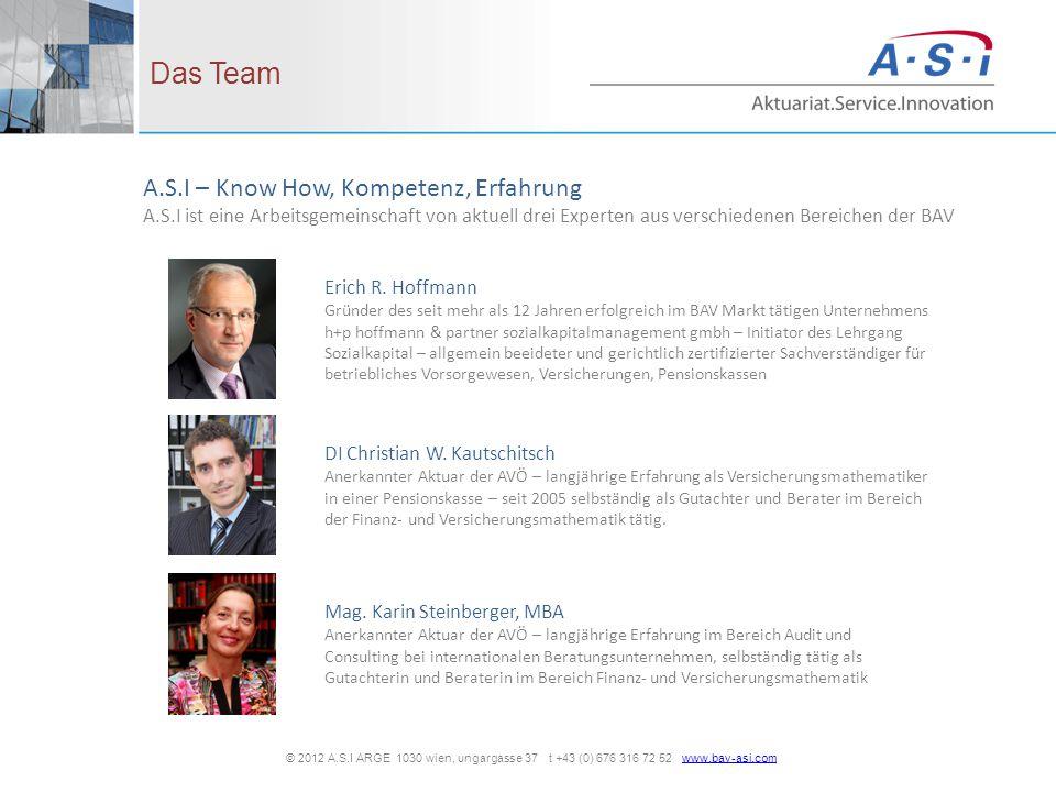 Das Team A.S.I – Know How, Kompetenz, Erfahrung A.S.I ist eine Arbeitsgemeinschaft von aktuell drei Experten aus verschiedenen Bereichen der BAV Erich R.