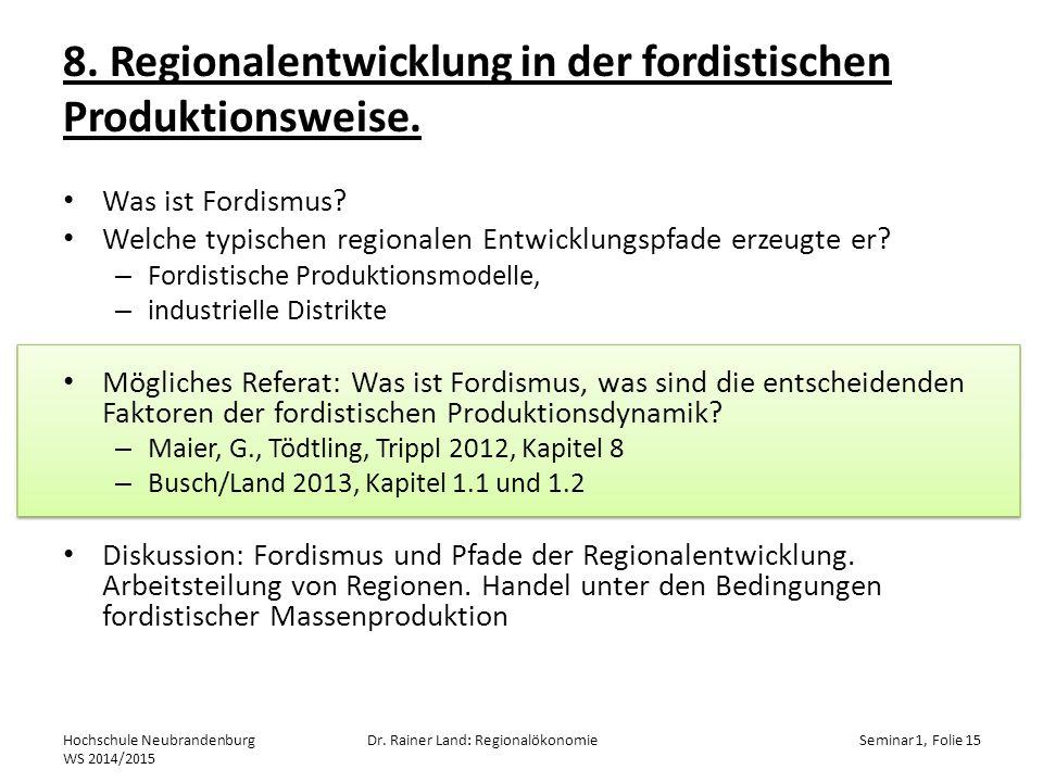 8.Regionalentwicklung in der fordistischen Produktionsweise.