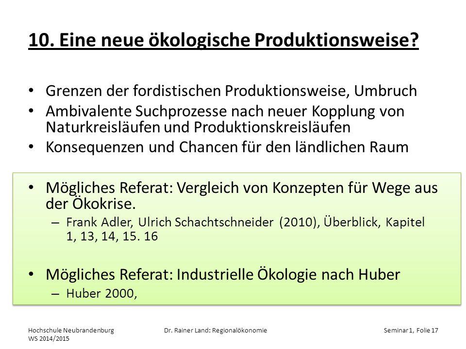 10.Eine neue ökologische Produktionsweise.