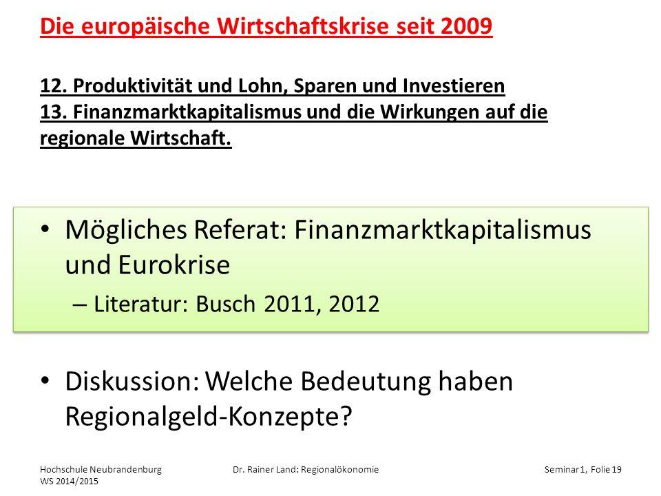 Die europäische Wirtschaftskrise seit 2009 12.Produktivität und Lohn, Sparen und Investieren 13.