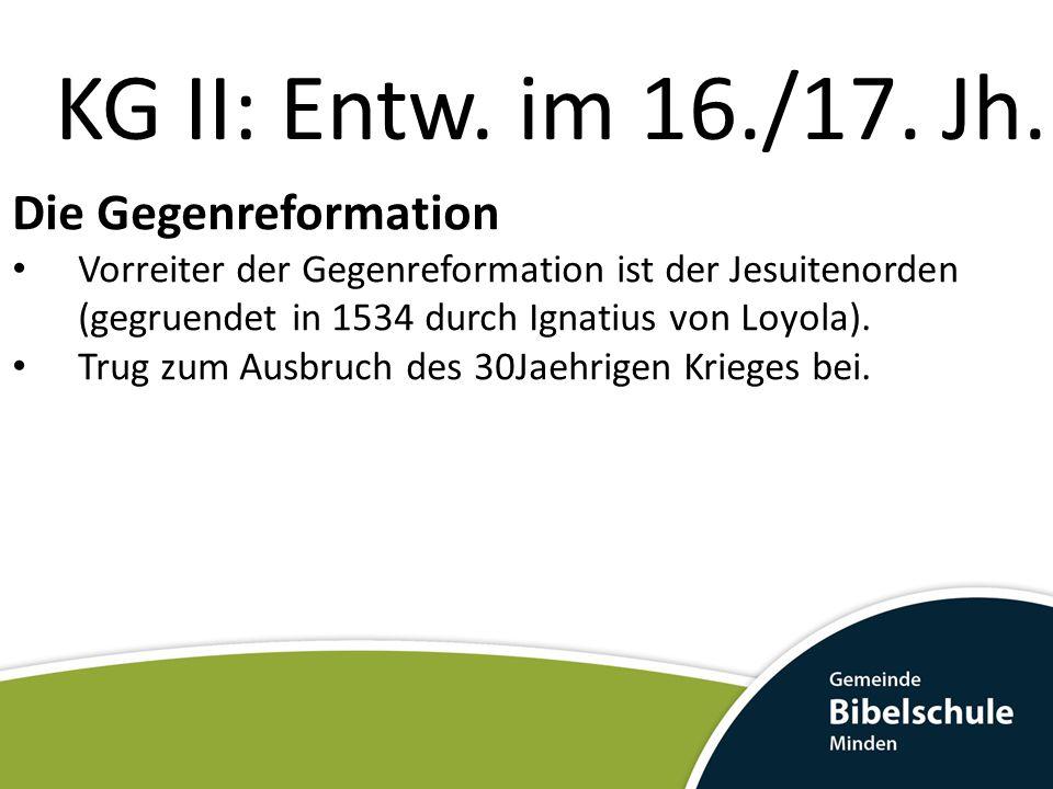 KG II: Entw.im 16./17. Jh.