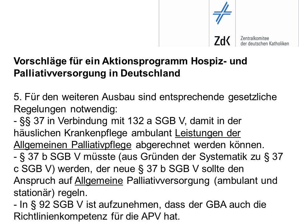 Vorschläge für ein Aktionsprogramm Hospiz- und Palliativversorgung in Deutschland 5.