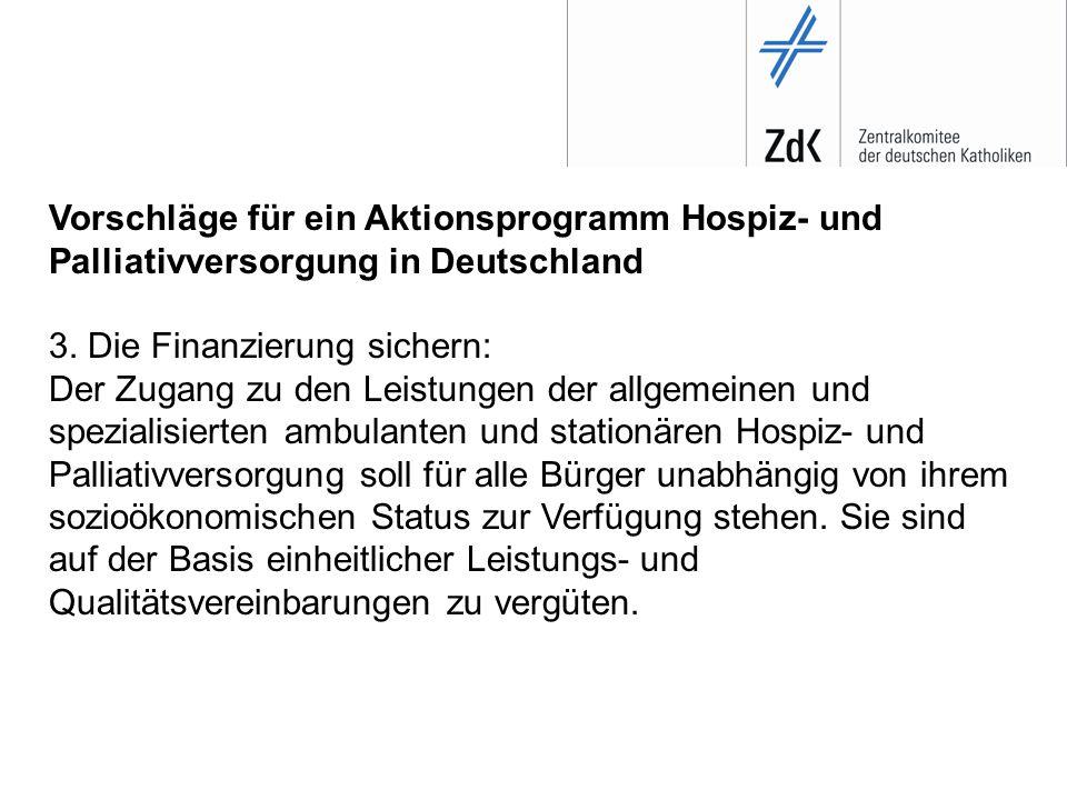 Vorschläge für ein Aktionsprogramm Hospiz- und Palliativversorgung in Deutschland 4.