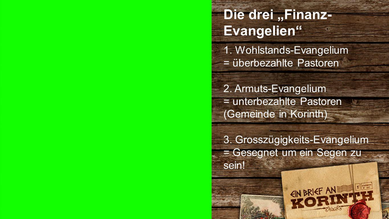 """Finanzevangelien Die drei """"Finanz- Evangelien 1. Wohlstands-Evangelium = überbezahlte Pastoren 2."""
