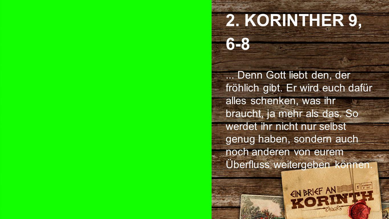 2. Korinther 9, 6-8 b 2. KORINTHER 9, 6-8... Denn Gott liebt den, der fröhlich gibt.