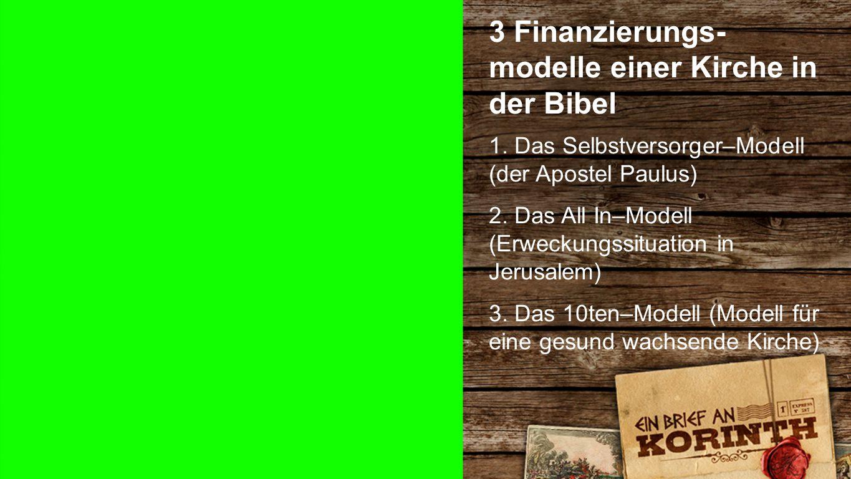 Finanzierungsmodelle 3 Finanzierungs- modelle einer Kirche in der Bibel 1.