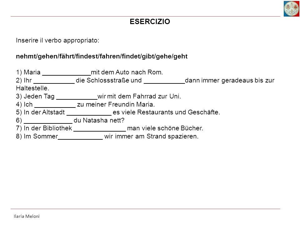 Inserire il verbo appropriato: nehmt/gehen/fährt/findest/fahren/findet/gibt/gehe/geht 1) Maria _____________mit dem Auto nach Rom.