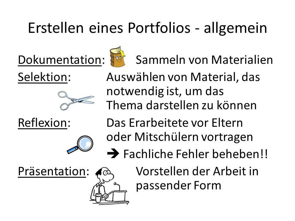 Erstellen eines Portfolios - allgemein Dokumentation:Sammeln von Materialien Selektion:Auswählen von Material, das notwendig ist, um das Thema darstel