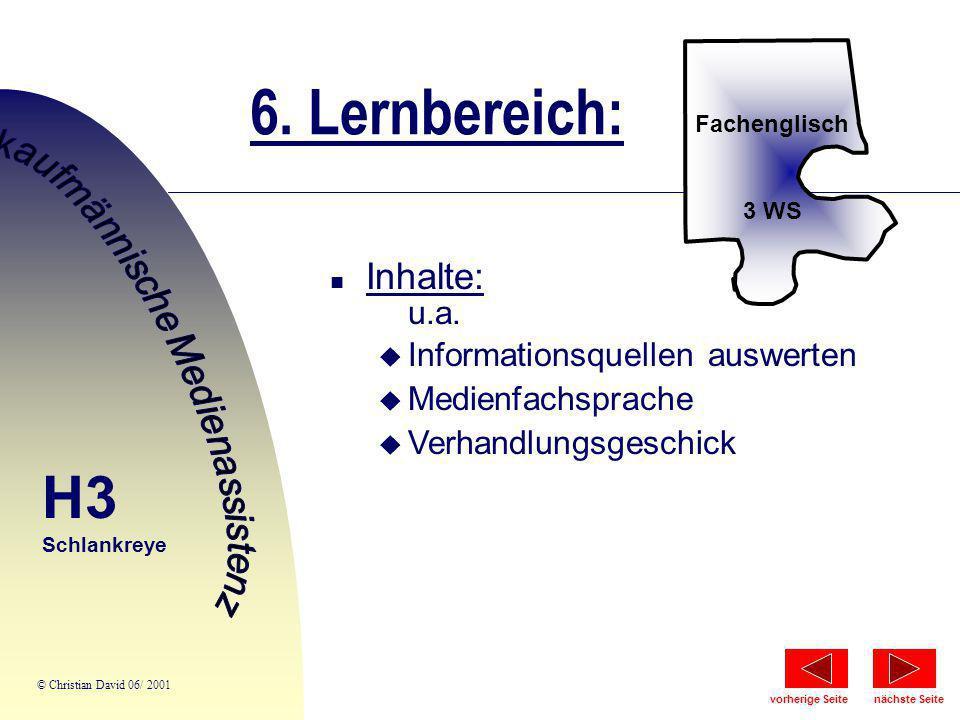 6. Lernbereich: Fachenglisch 3 WS n Inhalte: u.a. u Informationsquellen auswerten u Medienfachsprache u Verhandlungsgeschick H3 Schlankreye © Christia