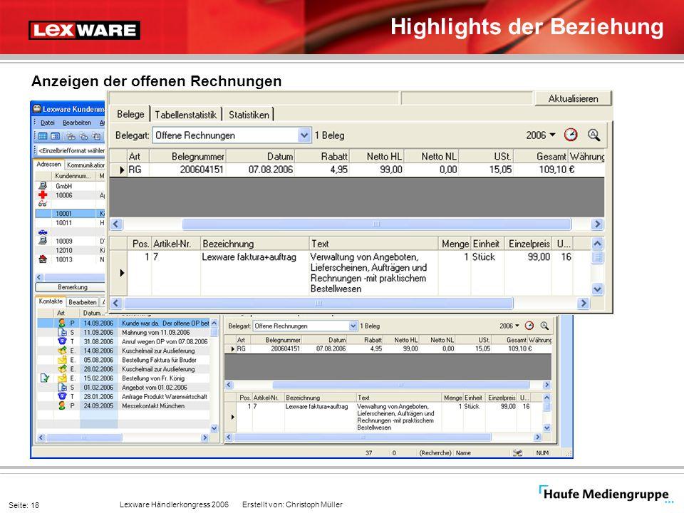 Lexware Händlerkongress 2006 Erstellt von: Christoph Müller Seite: 18 Highlights der Beziehung Anzeigen der offenen Rechnungen