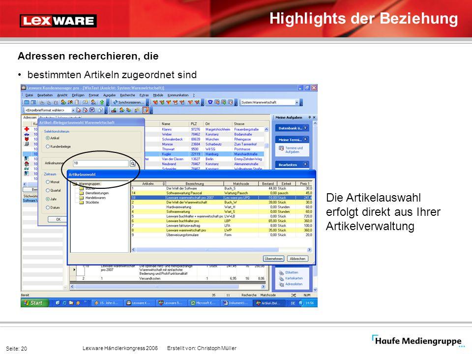 Lexware Händlerkongress 2006 Erstellt von: Christoph Müller Seite: 20 Highlights der Beziehung Adressen recherchieren, die bestimmten Artikeln zugeord