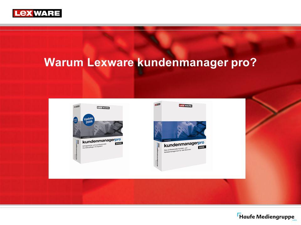 Lexware Händlerkongress 2006 Erstellt von: Christoph Müller Seite: 10 Warum Lexware kundenmanager pro.