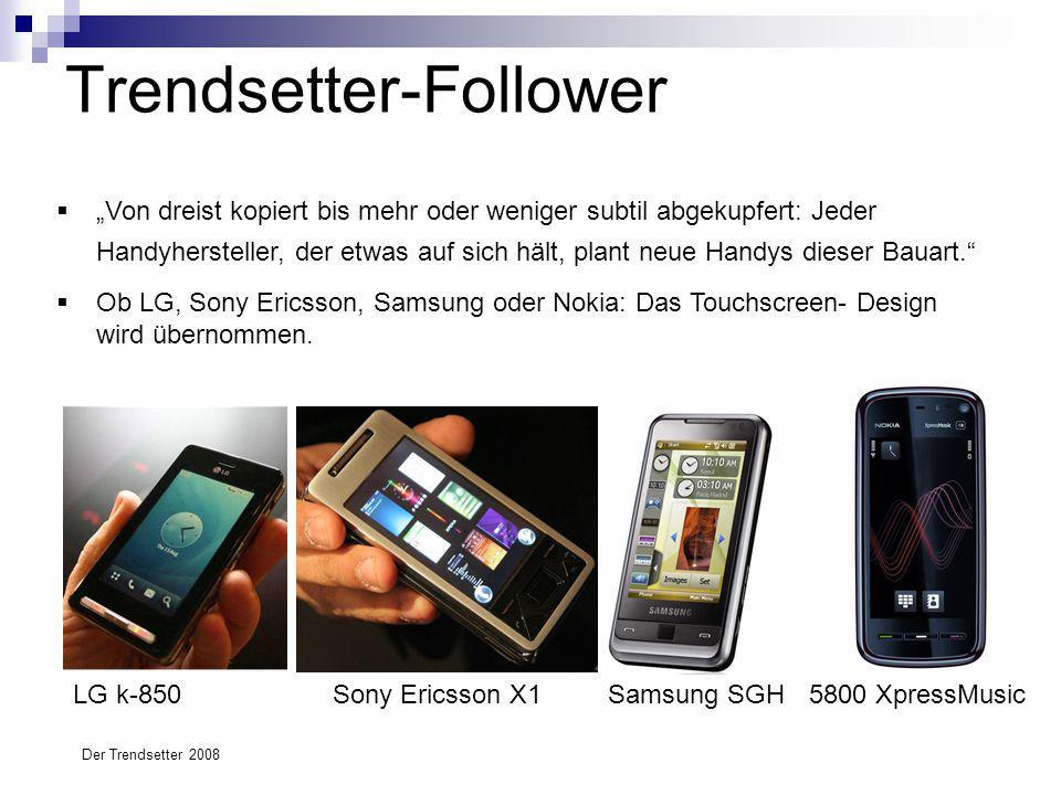"""Trendsetter-Follower LG k-850Sony Ericsson X1Samsung SGH 5800 XpressMusic  """"Von dreist kopiert bis mehr oder weniger subtil abgekupfert: Jeder Handyh"""