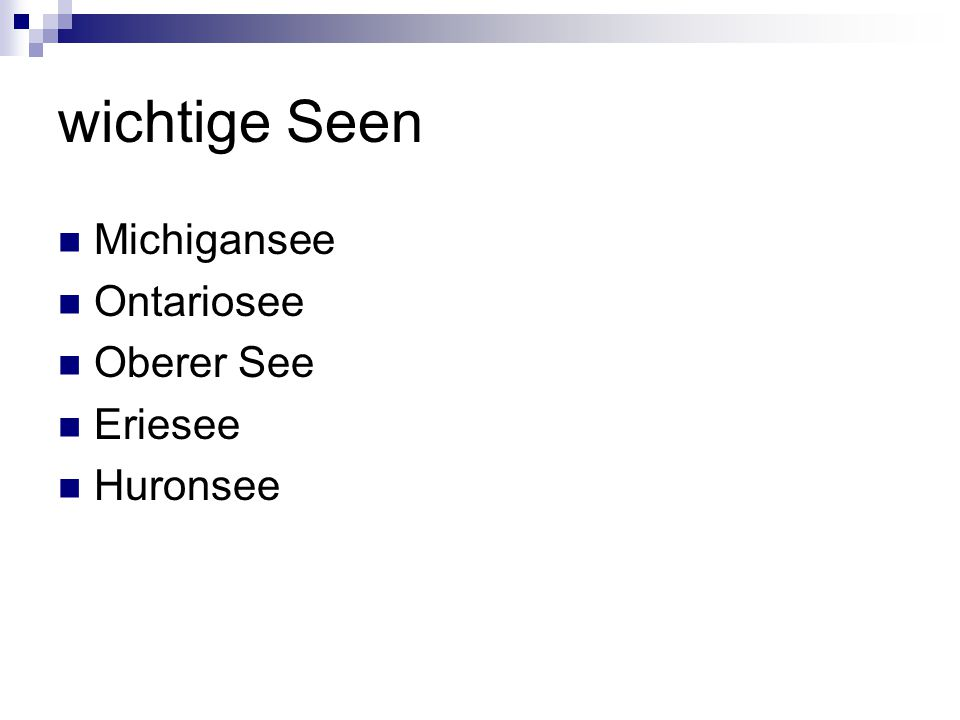 wichtige Seen Michigansee Ontariosee Oberer See Eriesee Huronsee
