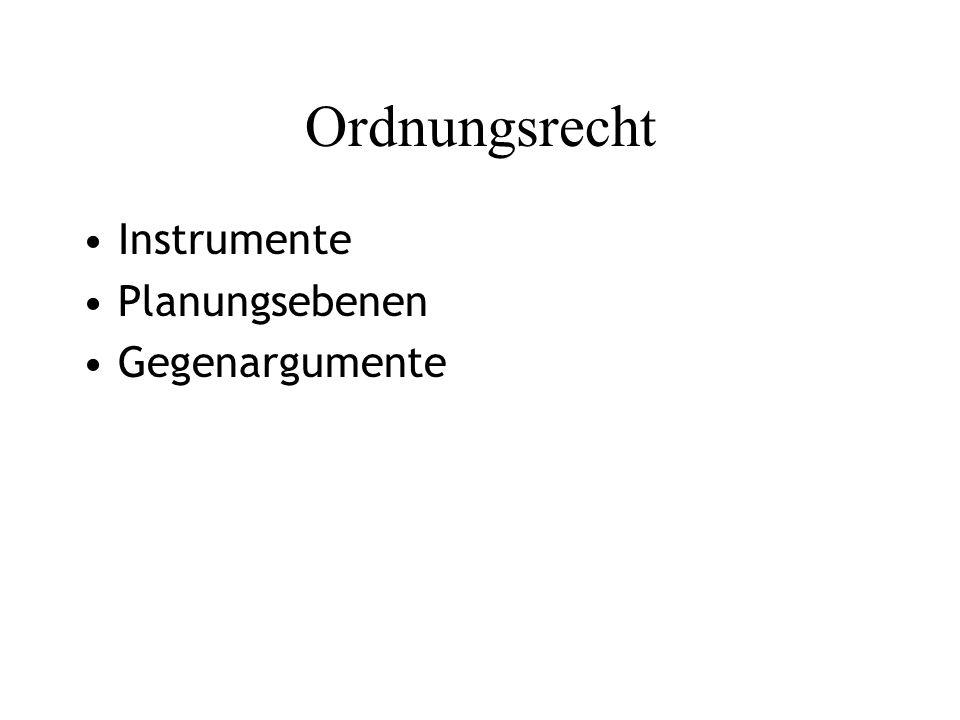 Ordnungsrecht Instrumente Planungsebenen Gegenargumente