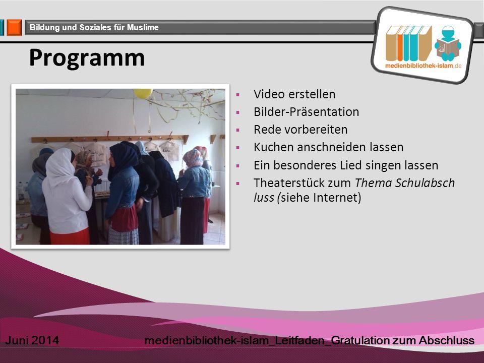 Company Logo Bildung und Soziales für Muslime Programm  Video erstellen  Bilder-Präsentation  Rede vorbereiten  Kuchen anschneiden lassen  Ein be