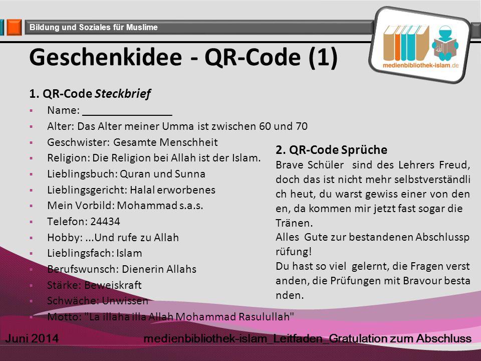 Company Logo Bildung und Soziales für Muslime Geschenkidee - QR-Code (1) 1. QR-Code Steckbrief  Name: _______________  Alter: Das Alter meiner Umma