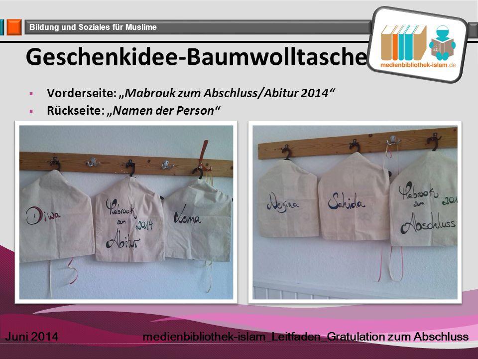 """Company Logo Bildung und Soziales für Muslime Geschenkidee-Baumwolltasche  Vorderseite: """"Mabrouk zum Abschluss/Abitur 2014""""  Rückseite: """"Namen der P"""