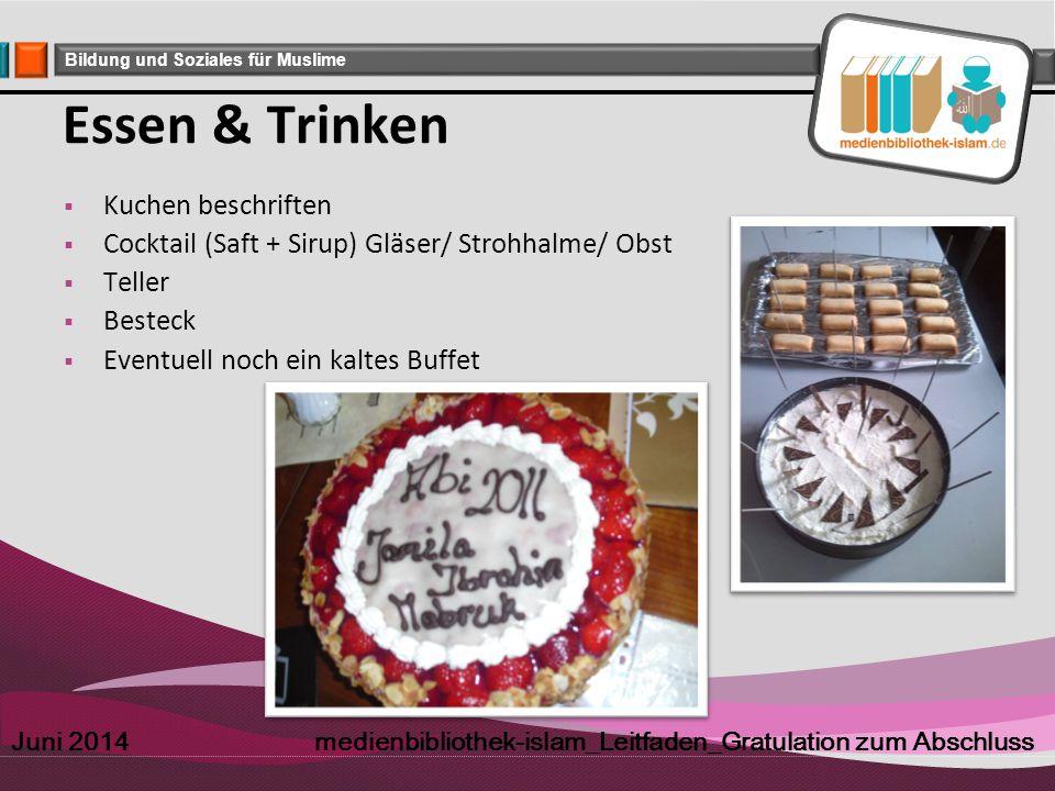 Company Logo Bildung und Soziales für Muslime Essen & Trinken  Kuchen beschriften  Cocktail (Saft + Sirup) Gläser/ Strohhalme/ Obst  Teller  Beste