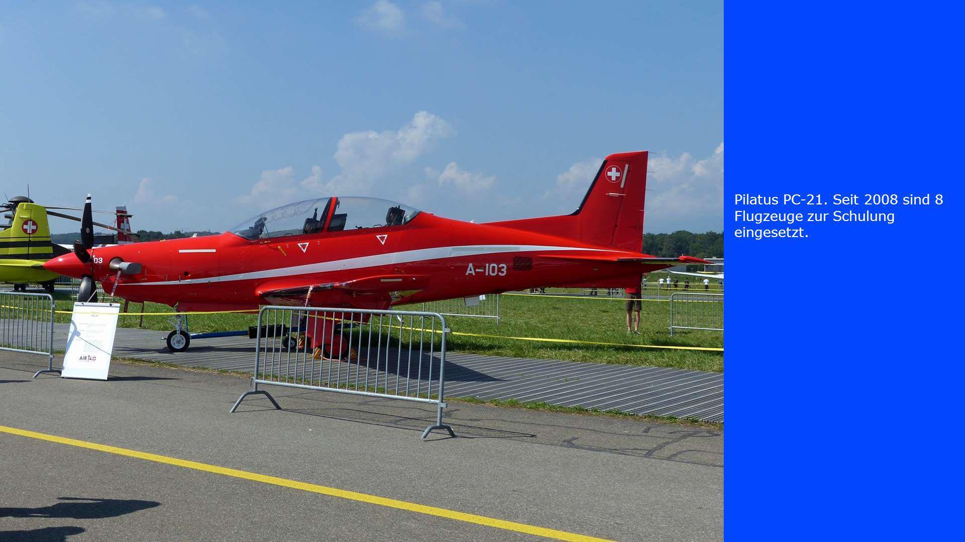 Pilatus PC-21. Seit 2008 sind 8 Flugzeuge zur Schulung eingesetzt.