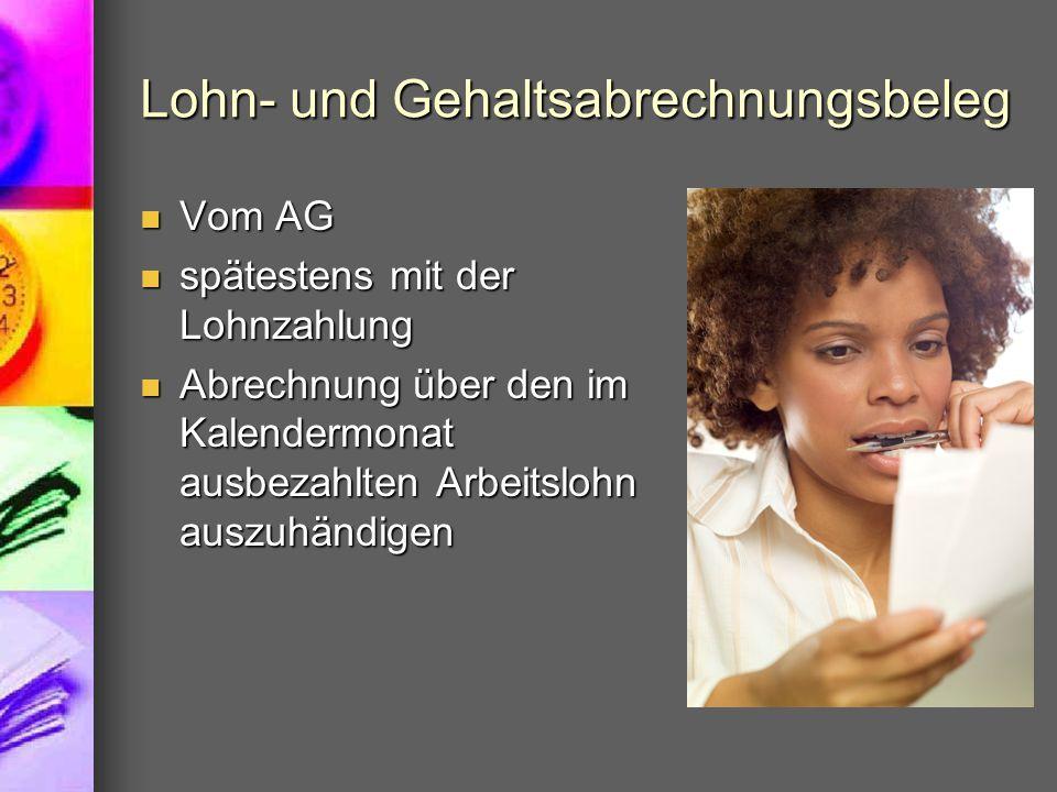 Lohn- und Gehaltsabrechnungsbeleg Vom AG Vom AG spätestens mit der Lohnzahlung spätestens mit der Lohnzahlung Abrechnung über den im Kalendermonat aus